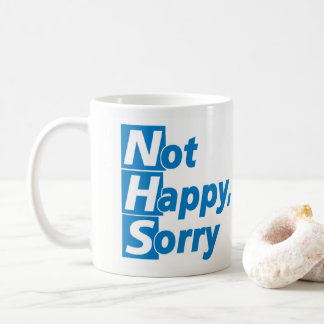 NHS - Not Happy, Sorry! Coffee Mug