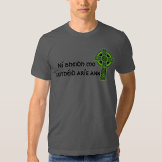 Ní bheidh mo leithéid arís ann Irish Celtic Cross T Shirt
