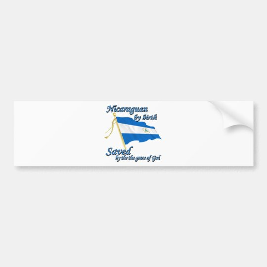 Nicaraguan by birth saved by the grace of God Bumper Sticker