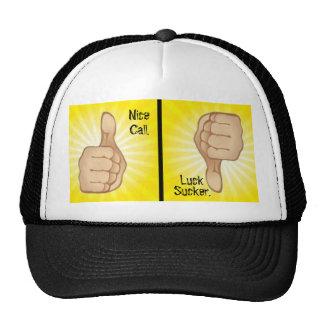 Nice Call. Luck Sucker. Hats