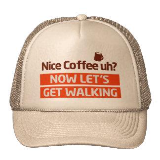 Nice Coffee Uh? Morning Walk Motivation Cap