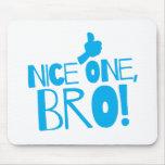 Nice one Bro! Kiwi New Zealand funny Mousepads