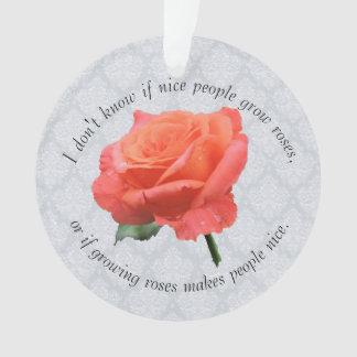 """Nice people grow roses"" Pink Rose in Full Bloom Ornament"