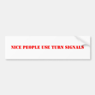 Nice People Use Turn Signals Bumper Stickers