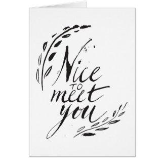 Nice To Meet You Card
