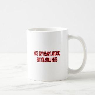 Nice Try Heart Attack... Coffee Mug
