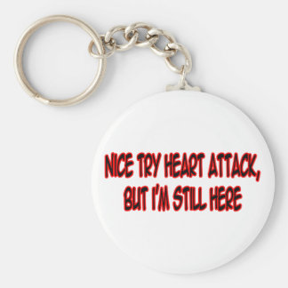 Nice Try Heart Attack... Key Chain