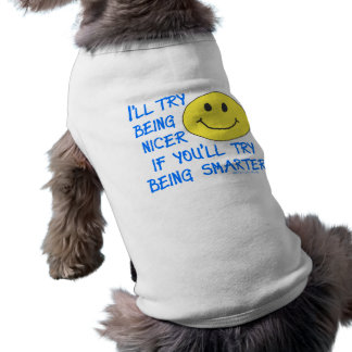 Nicer Smarter Sleeveless Dog Shirt