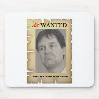 NICK CLEGG NOT WANTED MOUSE MAT