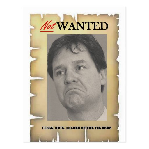 NICK CLEGG NOT WANTED POST CARD