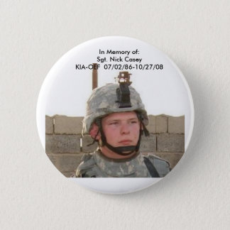 nick face pix, In Memory of:Sgt. Nick CaseyKIA-... 6 Cm Round Badge