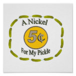 Nickel for My Pickle Poster