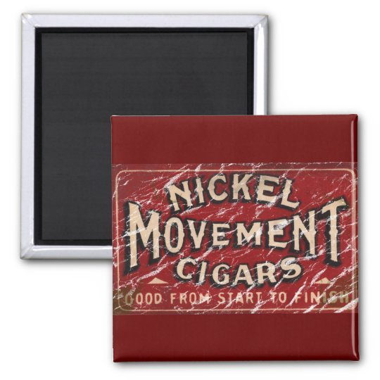 Nickle Movement Cigar 1900 - distressed Square Magnet