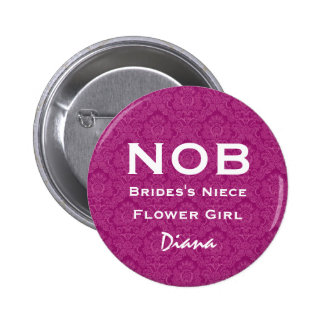 Niece of Bride and Flower Girl NOB Funny Wedding 6 Cm Round Badge