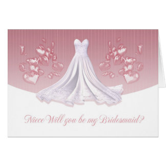 Niece - Will You Be My Bridesmaid Greeting Card -