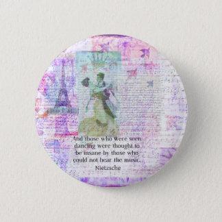 Nietzsche dancing and music quote 6 cm round badge
