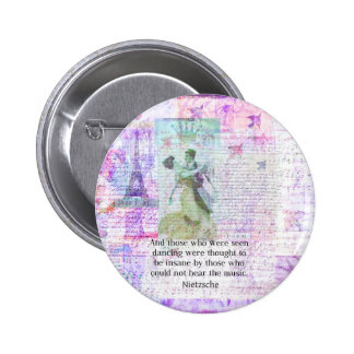 Nietzsche dancing and music quote 6 cm round badge
