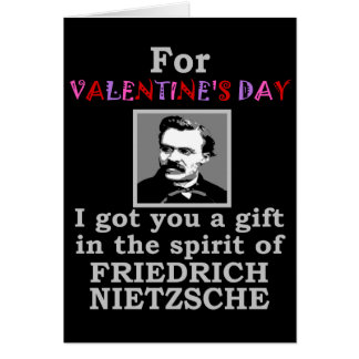 Nietzsche Humor Valentine's Day Greeting Card