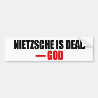 Nietzsche is Dead Bumper Sticker