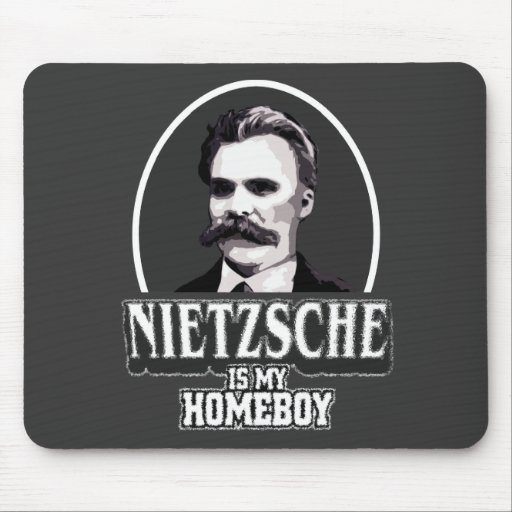 Nietzsche Is My Homeboy Mousepads