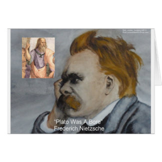 Nietzsche Plato Bore Quote Gifts Tees Mugs Etc Greeting Cards