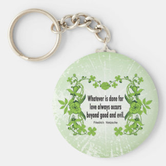 Nietzsche Quote Whatever is done for love ... Basic Round Button Key Ring