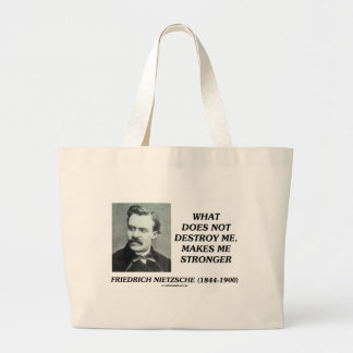 Nietzsche What Does Not Destroy Me Makes Stronger Jumbo Tote Bag