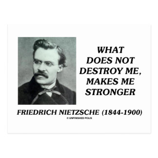 Nietzsche What Does Not Destroy Me Makes Stronger Post Card