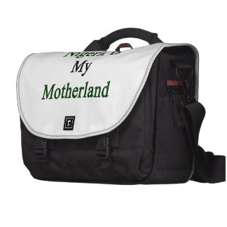 Nigeria Is My Motherland Bag For Laptop