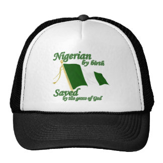 Nigerian by birth saved by the grace of God Trucker Hats