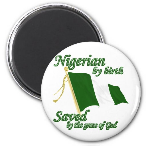 Nigerian by birth saved by the grace of God Fridge Magnets