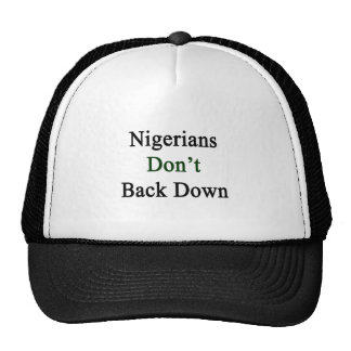 Nigerians Don't Back Down Trucker Hat