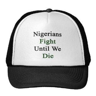 Nigerians Fight Until We Die Trucker Hat
