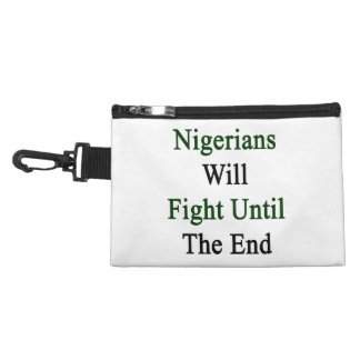 Nigerians Will Fight Until The End Accessories Bag