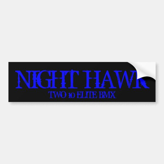 NIGHT HAWK, TWO 10 ELITE BMX BUMPER STICKER