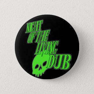 Night of the living Dub FUN HORROR PARODY DUBSTEP 6 Cm Round Badge
