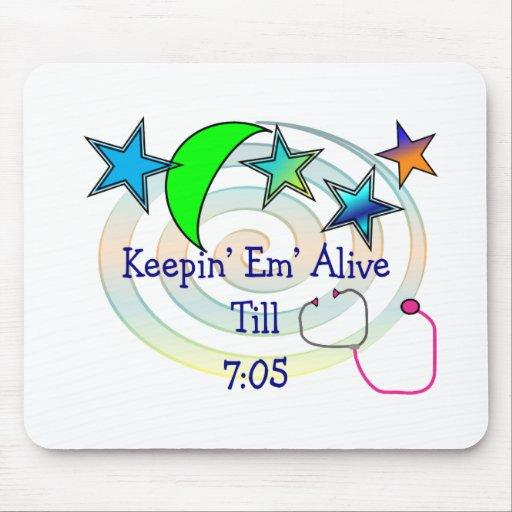 """NIght Shift Nurse """"Keepin Alive Til 7:05"""" Mouse Mat"""