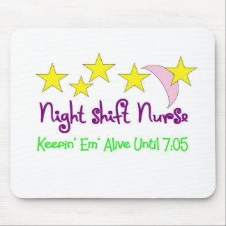 Night Shift Nurse Keepin Em alive until 7:05 Mouse Mat