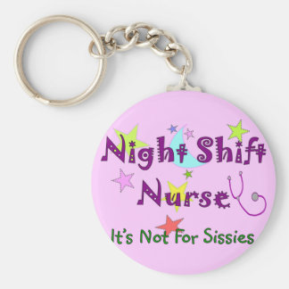 Night Shift Nurse NOT FOR SISSIES Basic Round Button Key Ring