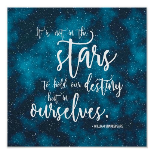 Night Sky Shakespeare Destiny Quote Poster