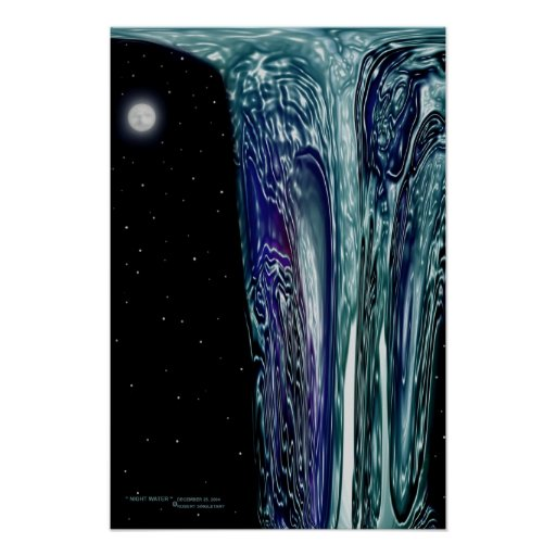 """ NIGHT WATER "" by: Robert Singletary Poster"