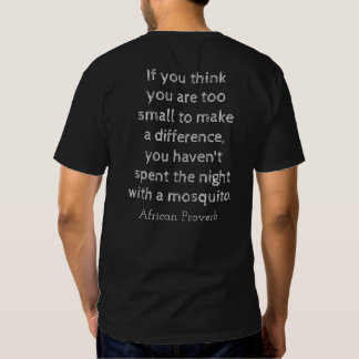 Night with mosquito - African Proverb - T-shirt