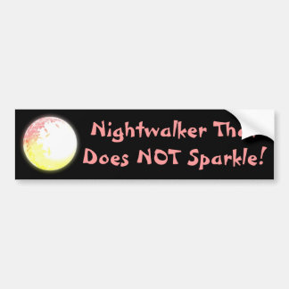 Nightwalker That Does NOT Sparkle! Car Bumper Sticker