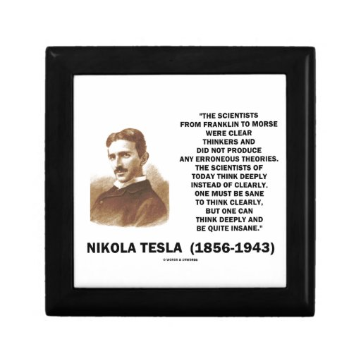 Nikola Tesla Clear Thinkers Sane To Think Clearly Gift Box