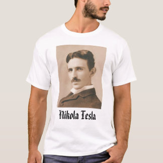 Nikola Tesla - Customized T-Shirt