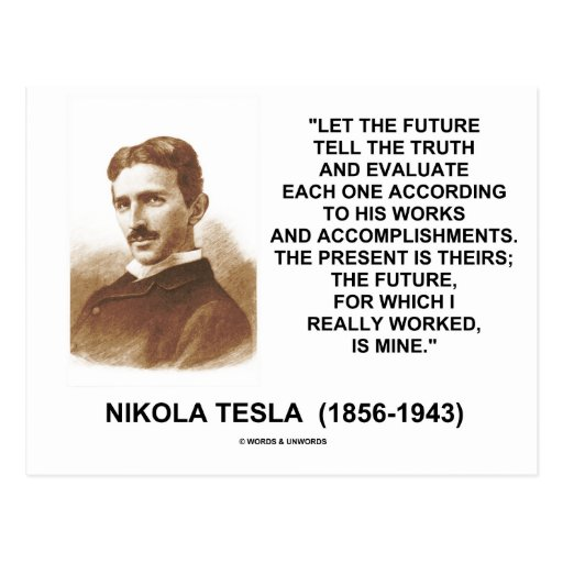 Nikola Tesla Let The Future Tell The Truth Quote Postcard