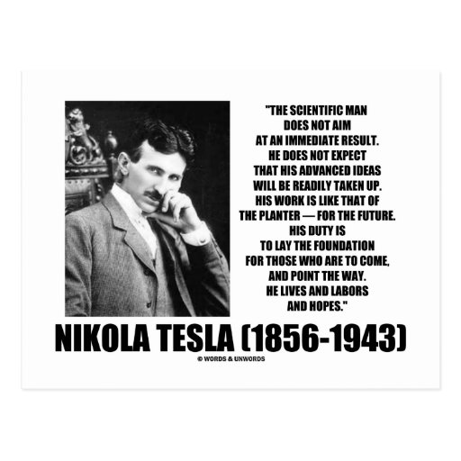 Nikola Tesla Scientific Man Does Not Aim Immediate Postcards