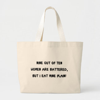 NINE OUT OF TEN WOMEN ARE BATTERED JUMBO TOTE BAG