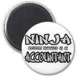 Ninja...Accountant 6 Cm Round Magnet