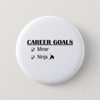 Ninja Career Goals - Miner 6 Cm Round Badge